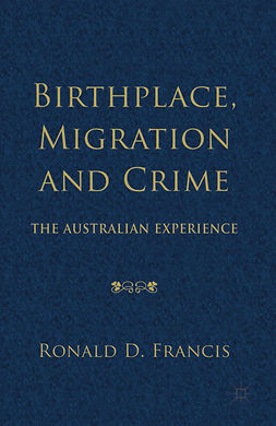Francis, Ronald D. - Birthplace, Migration and Crime, ebook