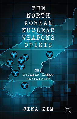 Kim, Jina - The North Korean Nuclear Weapons Crisis, ebook