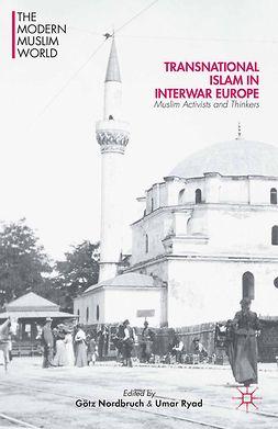 Nordbruch, Götz - Transnational Islam in Interwar Europe, e-bok