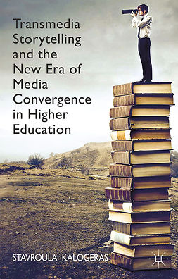 Kalogeras, Stavroula - Transmedia Storytelling and the New Era of Media Convergence in Higher Education, e-kirja