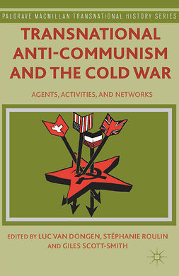 Dongen, Luc - Transnational Anti-Communism and the Cold War, e-bok