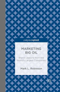 Robinson, Mark L. - Marketing Big Oil: Brand Lessons from the World's Largest Companies, ebook
