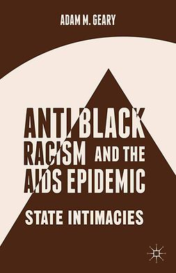 Geary, Adam M. - Antiblack Racism and the AIDS Epidemic, ebook