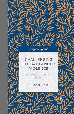 Rose, Susan D. - Challenging Global Gender Violence: The Global Clothesline Project, ebook