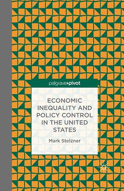 Stelzner, Mark - Economic Inequality and Policy Control in the United States, ebook