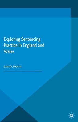 Roberts, Julian V. - Exploring Sentencing Practice in England and Wales, ebook