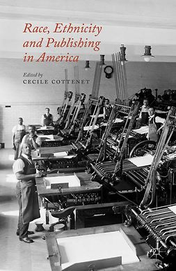 Cottenet, Cécile - Race, Ethnicity and Publishing in America, e-bok