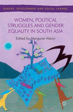 Alston, Margaret - Women, Political Struggles and Gender Equality in South Asia, e-kirja