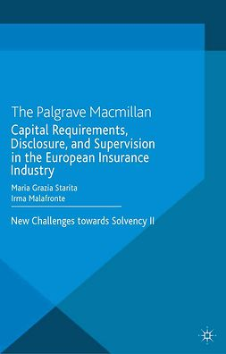 Malafronte, Irma - Capital Requirements, Disclosure, and Supervision in the European Insurance Industry, ebook