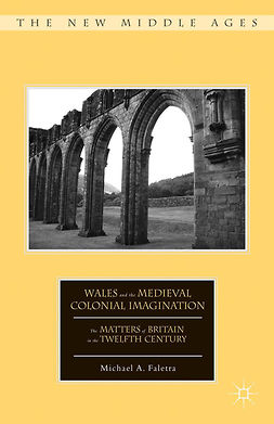 Faletra, Michael A. - Wales and the Medieval Colonial Imagination, e-bok