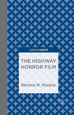 Murphy, Bernice M. - The Highway Horror Film, ebook