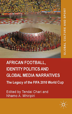 Chari, Tendai - African Football, Identity Politics and Global Media Narratives, ebook