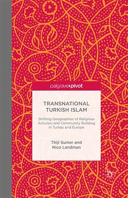 Landman, Nico - Transnational Turkish Islam: Shifting Geographies of Religious Activism and Community Building in Turkey and Europe, ebook