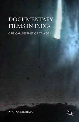 Sharma, Aparna - Documentary Films in India, ebook