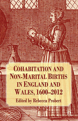 Probert, Rebecca - Cohabitation and Non-Marital Births in England and Wales, 1600–2012, e-kirja