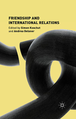 Koschut, Simon - Friendship and International Relations, ebook