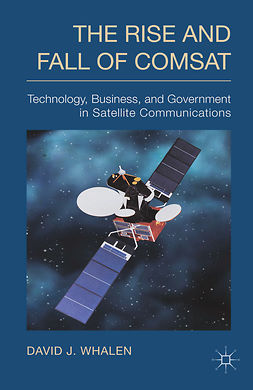 Whalen, David J. - The Rise and Fall of COMSAT, ebook