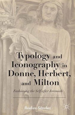 Sánchez, Reuben - Typology and Iconography in Donne, Herbert, and Milton, e-kirja
