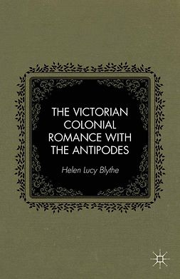 Blythe, Helen Lucy - The Victorian Colonial Romance with the Antipodes, e-kirja