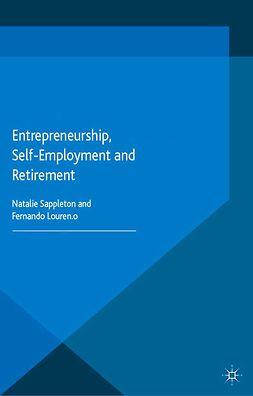Lourenço, Fernando - Entrepreneurship, Self-Employment and Retirement, e-bok