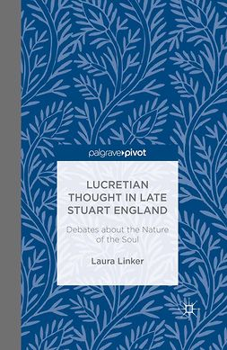 Linker, Laura - Lucretian Thought in Late Stuart England: Debates about the Nature of the Soul, ebook