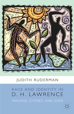 Ruderman, Judith - Race and Identity in D. H. Lawrence, e-kirja