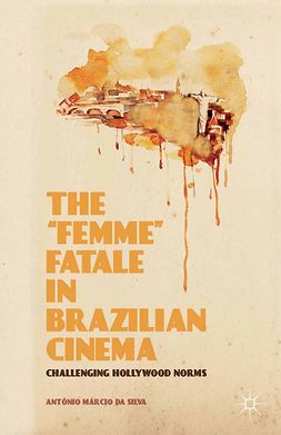 "Silva, Antônio Márcio - The ""Femme"" Fatale in Brazilian Cinema, ebook"