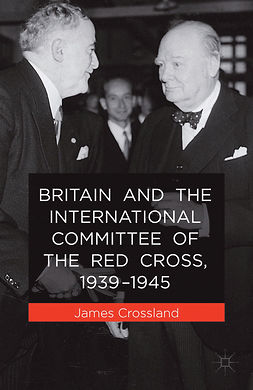 Crossland, James - Britain and the International Committee of the Red Cross, 1939–1945, ebook