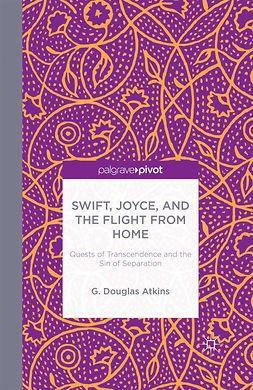Atkins, G. Douglas - Swift, Joyce, and the Flight from Home, e-kirja