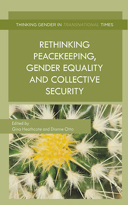 Heathcote, Gina - Rethinking Peacekeeping, Gender Equality and Collective Security, e-bok
