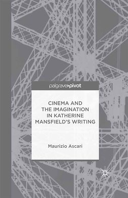 Ascari, Maurizio - Cinema and the Imagination in Katherine Mansfield's Writing, ebook