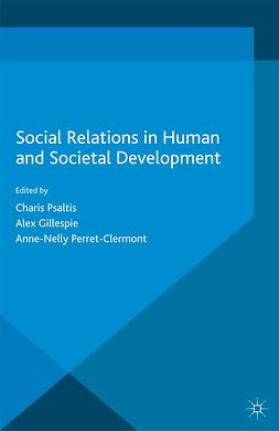 Gillespie, Alex - Social Relations in Human and Societal Development, ebook
