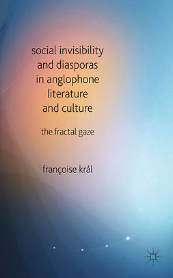 Král, Françoise - Social Invisibility and Diasporas in Anglophone Literature and Culture, ebook