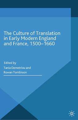 Demetriou, Tania - The Culture of Translation in Early Modern England and France, 1500–1660, e-bok