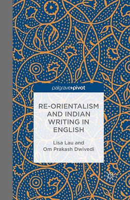 Dwivedi, Om Prakash - Re-Orientalism and Indian Writing in English, e-bok