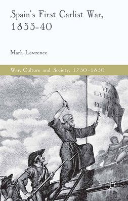Lawrence, Mark - Spain's First Carlist War, 1833–40, e-bok