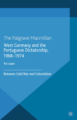 Lopes, Rui - West Germany and the Portuguese Dictatorship, 1968–1974, ebook