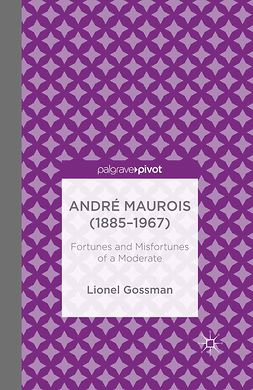 Gossman, Lionel - André Maurois (1885–1967): Fortunes and Misfortunes of a Moderate, ebook