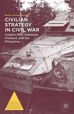 Barter, Shane Joshua - Civilian Strategy in Civil War, e-kirja