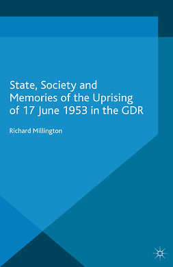 Millington, Richard - State, Society and Memories of the Uprising of 17 June 1953 in the GDR, ebook