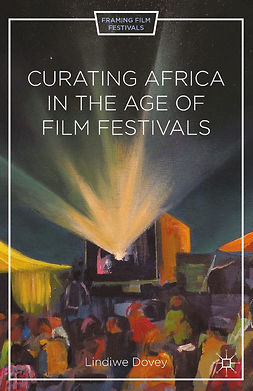 Dovey, Lindiwe - Curating Africa in the Age of Film Festivals, e-bok