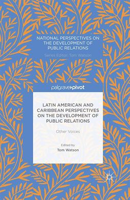 Watson, Tom - Latin American and Caribbean Perspectives on the Development of Public Relations: Other Voices, ebook