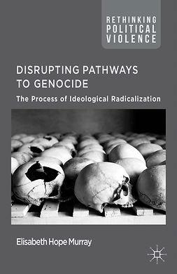 Murray, Elisabeth Hope - Disrupting Pathways to Genocide, ebook