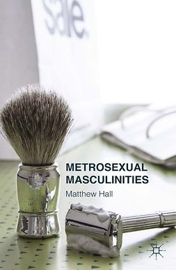 Hall, Matthew - Metrosexual Masculinities, ebook