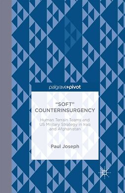 "Joseph, Paul - ""Soft"" Counterinsurgency: Human Terrain Teams and US Military Strategy in Iraq and Afghanistan, e-bok"