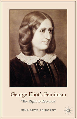 Szirotny, June Skye - George Eliot's Feminism, ebook