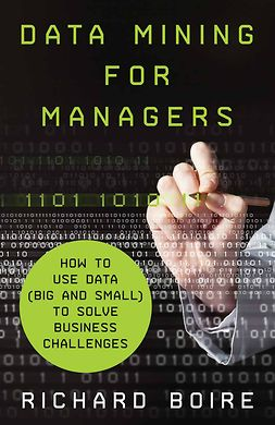 Boire, Richard - Data Mining for Managers, ebook