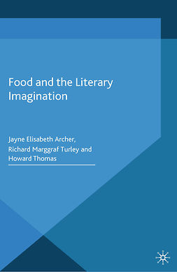 Archer, Jayne Elisabeth - Food and the Literary Imagination, ebook