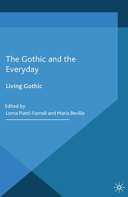 Beville, Maria - The Gothic and the Everyday, ebook