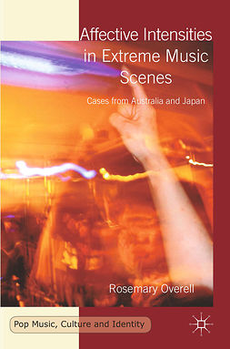 Overell, Rosemary - Affective Intensities in Extreme Music Scenes, e-bok